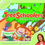 Rachel and the TreeSchoolers: Plants and Flowers