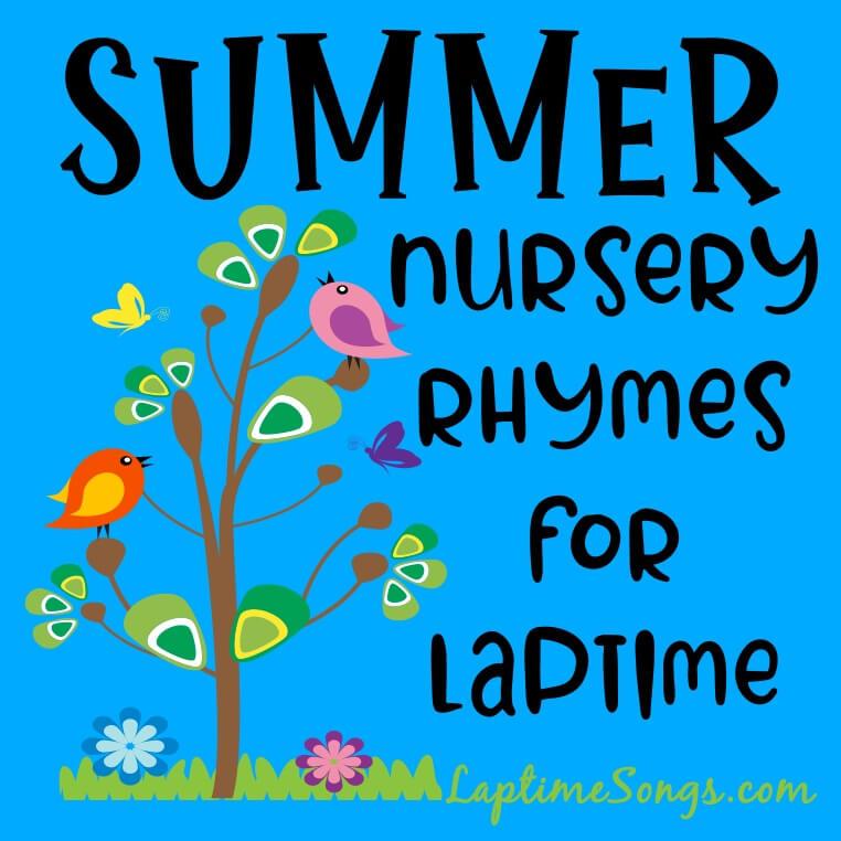 Summer Nursery Rhymes for laptime