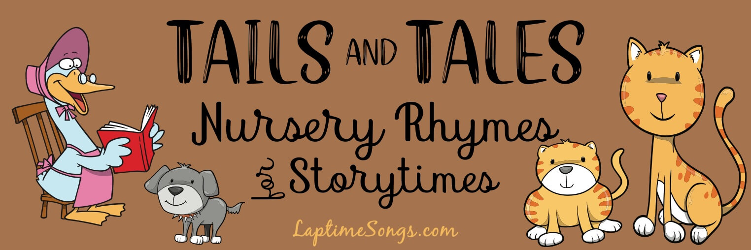 Tails and Tales nursery rhymes for storytimes